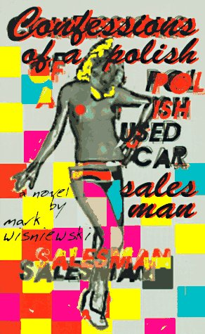 CONFESSIONS OF A POLISH USED CAR SALESMAN